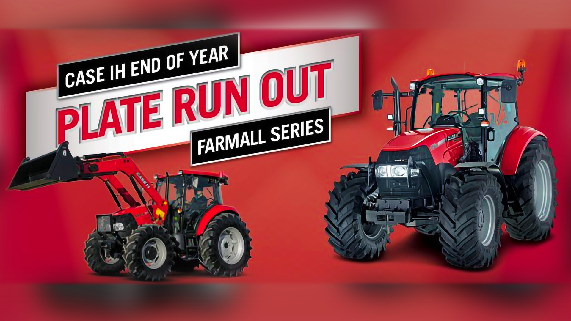 Case IH EOFY Plate Run Out Farmall Series